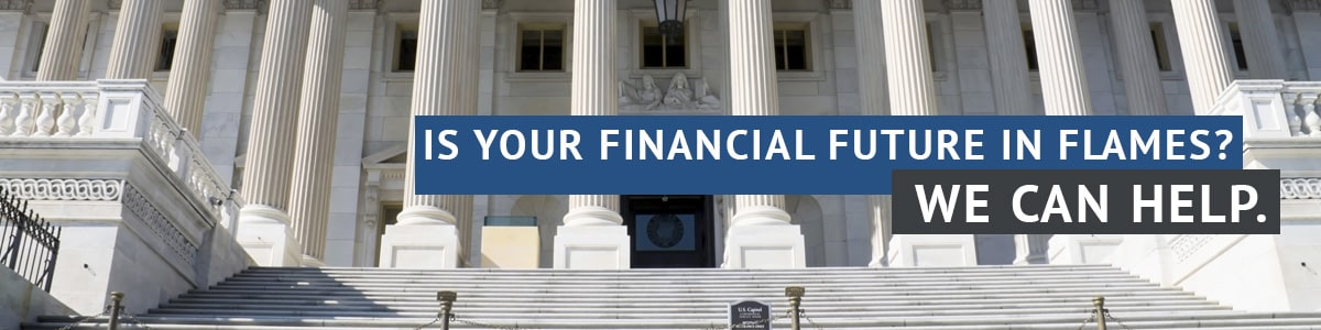 Is your financial future in flames? We can help.
